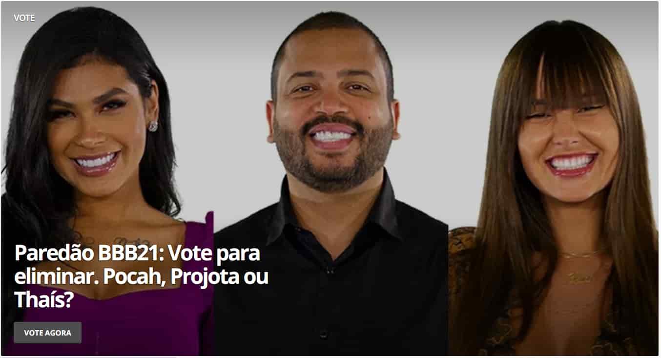 Sétimo Paredão do BBB21 – quem quer eliminar: Pocah, Projota ou Thaís