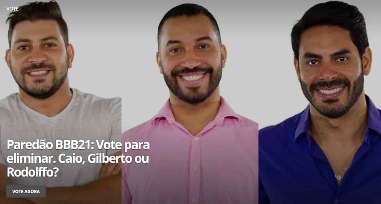Votação: 10° paredão BBB21: quem você quer eliminar: Caio, Gilberto ou Rodolffo?